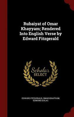 Rubaiyat of Omar Khayyam; Rendered Into English Verse by