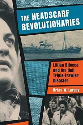 The Headscarf Revolutionarie s: Lillian Bilocca and the Hull