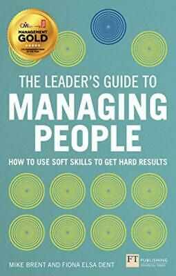 The Leader's Guide to Managing People: How Use Soft Skills