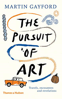 The Pursuit of Art: Travels, Encounters and Revelations,