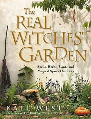 The Real Witches' Garden: Spells,Herbs, Plants and Magical