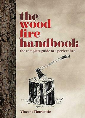 The Wood Fire Handbook, Vincent Thurkettle, Good Condition