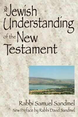 A Jewish Understanding of the New Testament by Samuel