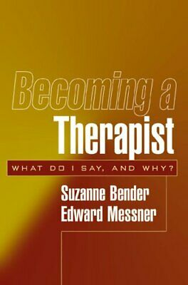Becoming a Therapist What Do I Say, and Why? by Suzanne