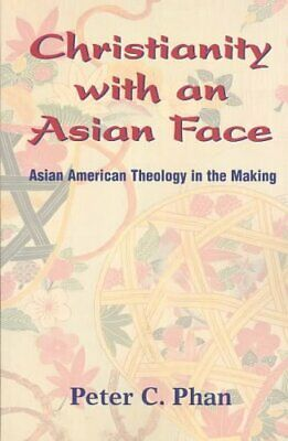 Christianity with an Asian Face Asian American Theology in