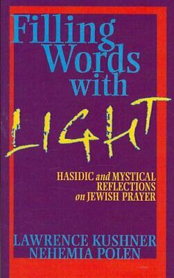 Filling Words with Light Hasidic and Mystical Reflections on
