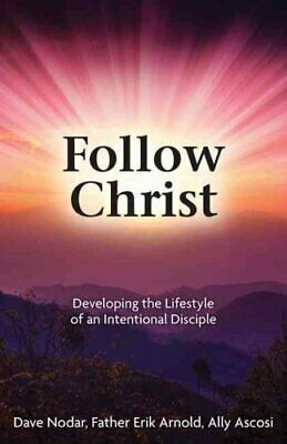 Follow Christ Developing the Practices of an Intentional