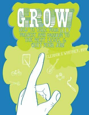 Grow How To Take Your Do It Yourself Project and Passion to