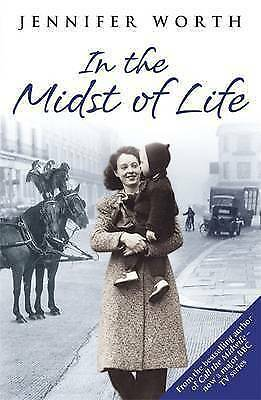 In the Midst of Life by Jennifer Worth, Paperback Used Book,