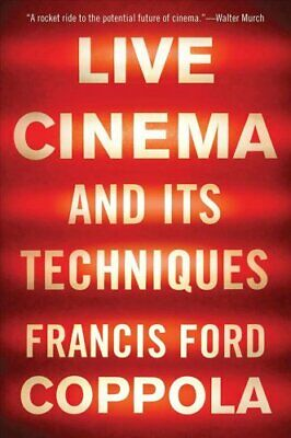 Live Cinema and Its Techniques by Francis Ford Coppola