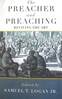 Preacher and Preaching by Samuel T. Logan