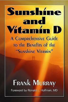 Sunshine and Vitamin D: A Comprehensive Guide to the