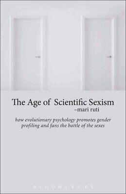 The Age of Scientific Sexism How Evolutionary Psychology