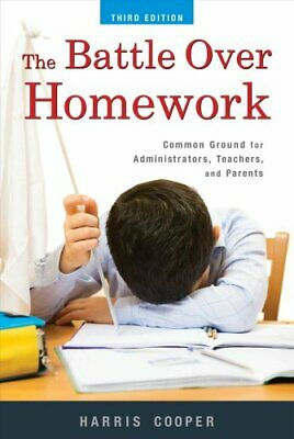 The Battle Over Homework Common Ground for Administrators,