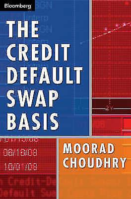 The Credit Default Swap Basis by Moorad Choudhry (Hardback,