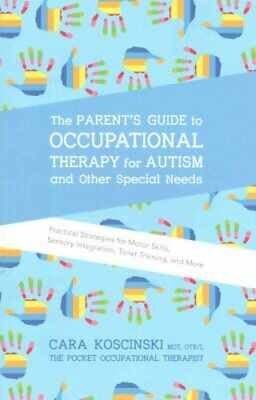 The Parent's Guide to Occupational Therapy for Autism and