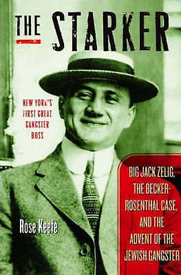 The Starker: Big Jack Zelig, the Becker-Rosenth al Case, and