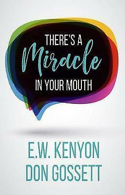 There's a Miracle in Your Mouth by E W Kenyon (Paperback,