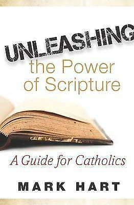 Unleashing the Power of Scripture: A Guide for Catholics by