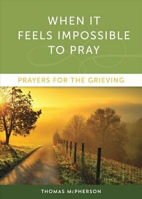 When It Feels Impossible to Pray Prayers for the Grieving