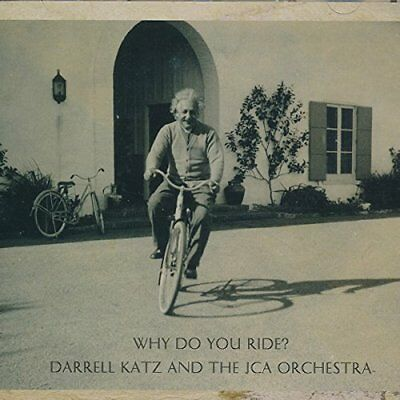 Darrell Katz And The JCA Orchestra - Why Do You Ride? (NEW &