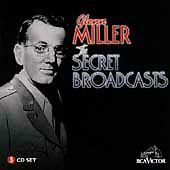 Glenn Miller: The Secret Broadcasts [BOX SET], Miller,