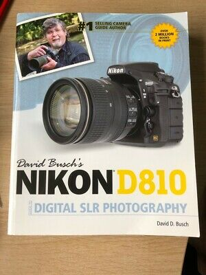 Nikon D810 Guide to digital SLR Photography by David Bushs