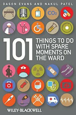 101 Things to do with Spare Moments on the Ward,Dason Evans