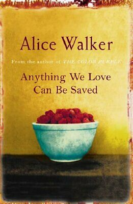 Anything We Love Can Be Saved by Walker, Alice Paperback