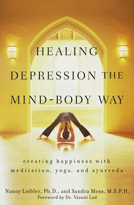 Healing Depression the Mind-Body Way Creating Happiness with