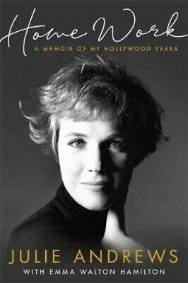 Home Work A Memoir of My Hollywood Years by Julie Andrews