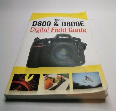 Nikon D800 & D800E Digital Field Guide by J. Dennis Thomas