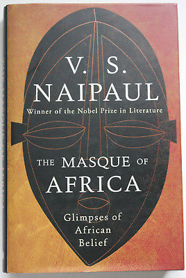 The Masque of Africa V. S. Naipaul First edition