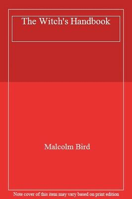 The Witch's Handbook,Malco lm Bird-