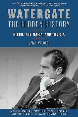 Watergate: The Hidden History: Nixon, the Mafia, and the