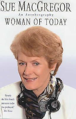 Woman of Today by Sue MacGregor (Hardback, )