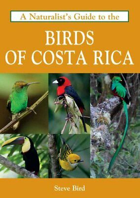 A Naturalist's Guide to the Birds of Costa Rica by Steve
