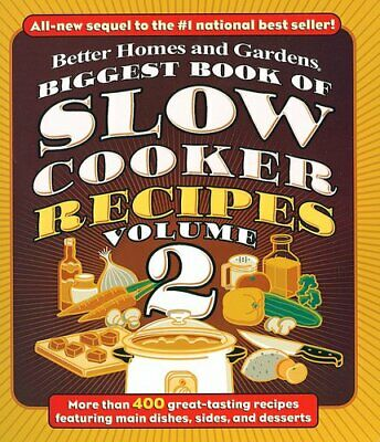 Biggest Book of Slow Cooker Recipes Volume 2: Better Homes