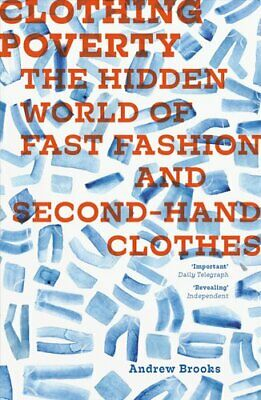 Clothing Poverty The Hidden World of Fast Fashion and