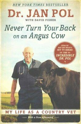 Never Turn Your Back On An Angus Cow My Life as a Country