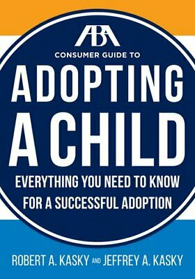 The Aba Consumer Guide to Adopting a Child Everything You