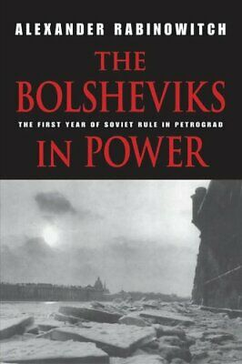 The Bolsheviks in Power The First Year of Soviet Rule in