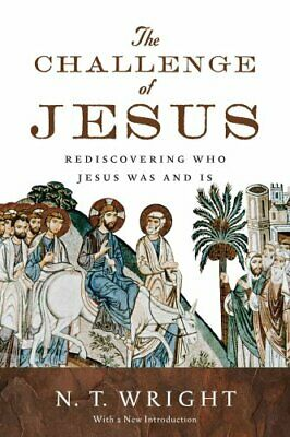 The Challenge of Jesus Rediscovering Who Jesus Was and Is