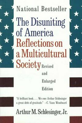The Disuniting of America Reflections on a Multicultural