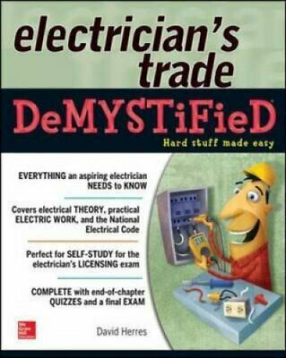 The Electrician's Trade Demystified by David Herres