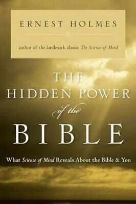 The Hidden Power of the Bible What Science of Mind Reveals