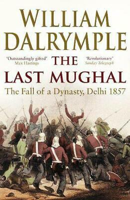 The Last Mughal: The Fall of Delhi,  by William