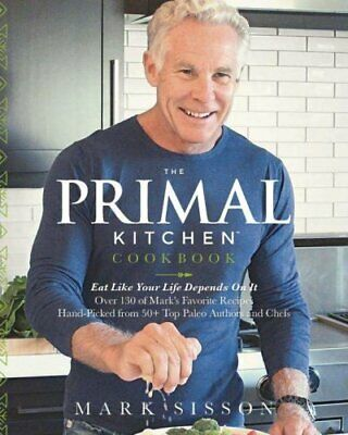 The Primal Kitchen Cookbook Eat Like Your Life Depends On