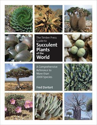 The Timber Press Guide to Succulent Plants of the World: The