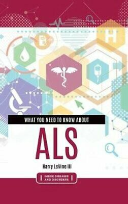 What You Need to Know about ALS by Harry LeVine